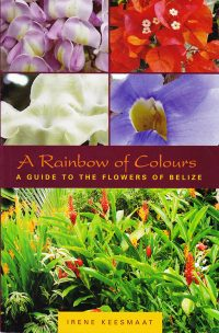 A Rainbow of Colours, A Guide to the Flowers of Belize