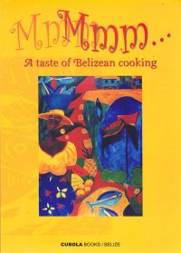 Mmmm…A Taste of Belizean Cooking