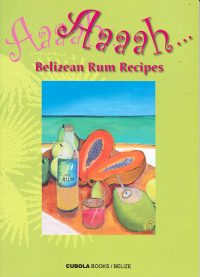 Aaaah…Belizean Rum Recipes