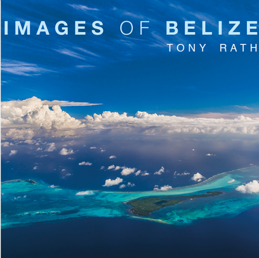 Images of Belize by Tony Rath