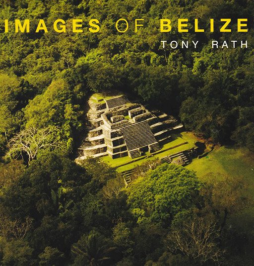 Images of Belize, gift book by photographer Tony Rath